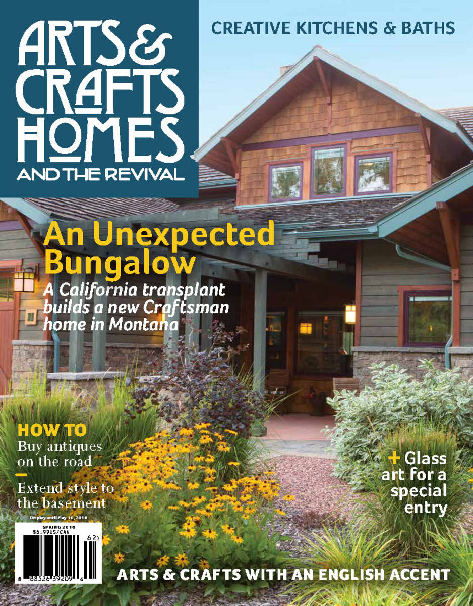 Here S What Featured In The Latest Issue Of Arts Crafts Homes And Revival