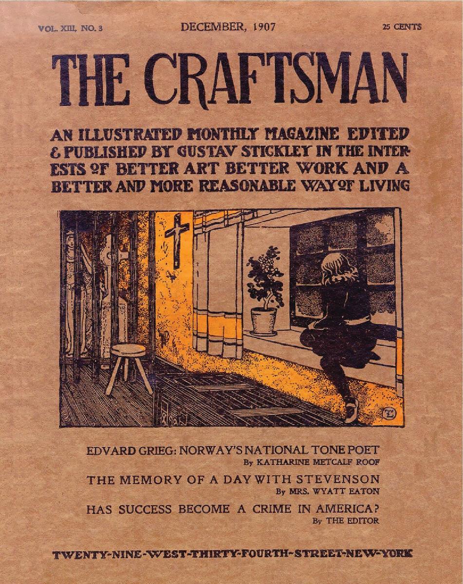 Gustav Stickley's influential The Craftsman magazine was published 1901–1916.